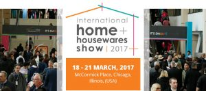 International Home + Housewares Show, Chicago 18-21st March 2017