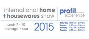 International Home + Housewares Show, Chicago 7-10th March 2015