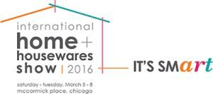 International Home + Housewares Show, Chicago 5-8th March 2016
